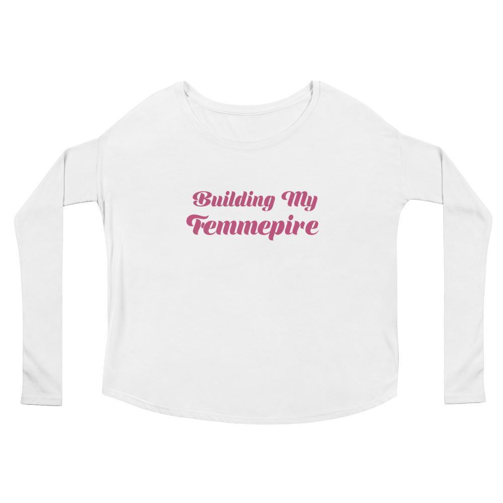 Building My Femmepire - Ladies' Long Sleeve Tee