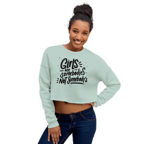 Girls Are Somebodies - Crop Sweatshirt