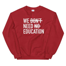 Load image into Gallery viewer, We Need Education  - Adult Sweatshirt