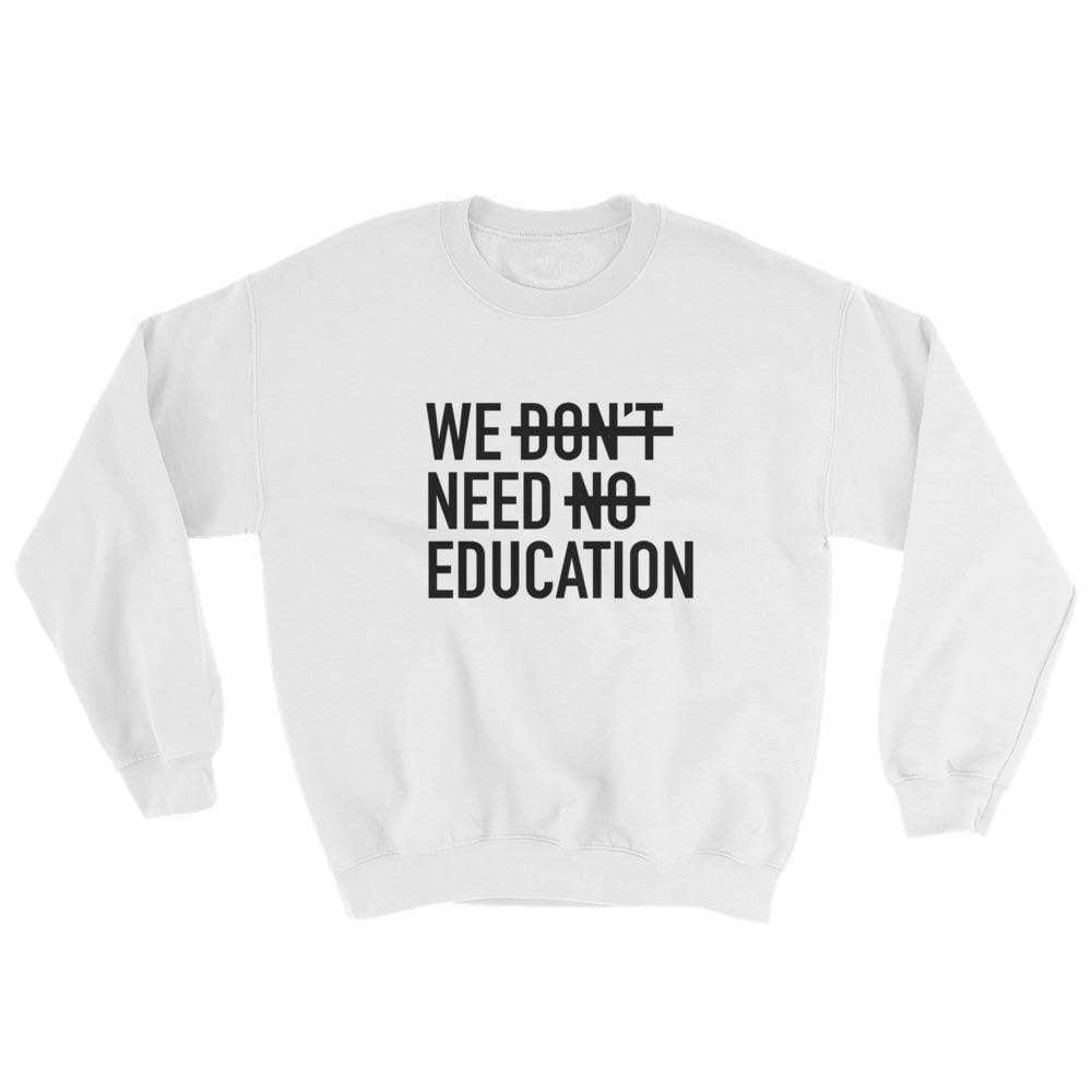 La Petite Écolière Sweatshirt White / S We Need Education  - Adult Sweatshirt