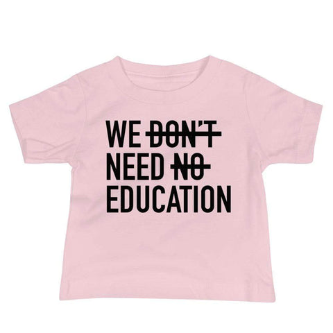 We Need Education - Baby Tee