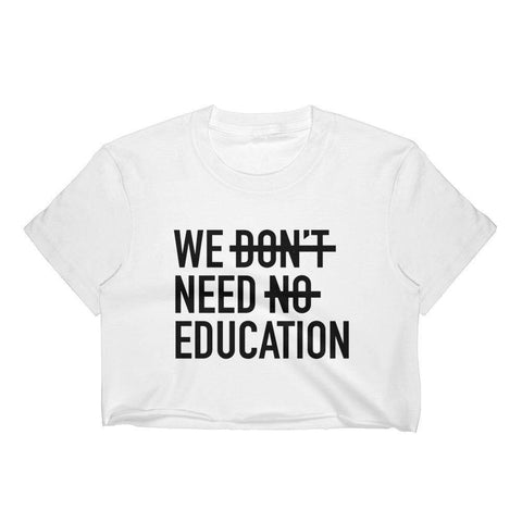 We Need Education - Crop Top