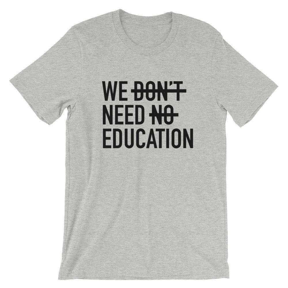 La Petite Écolière Adult T-Shirt Athletic Heather / S We Need Education - T Shirt