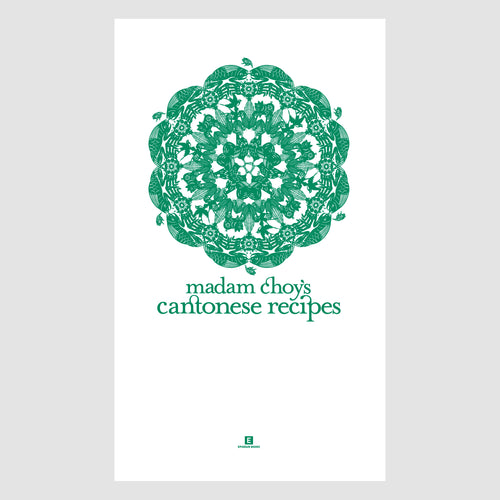 Heritage Cookbook: Madam Choy's Cantonese Recipes