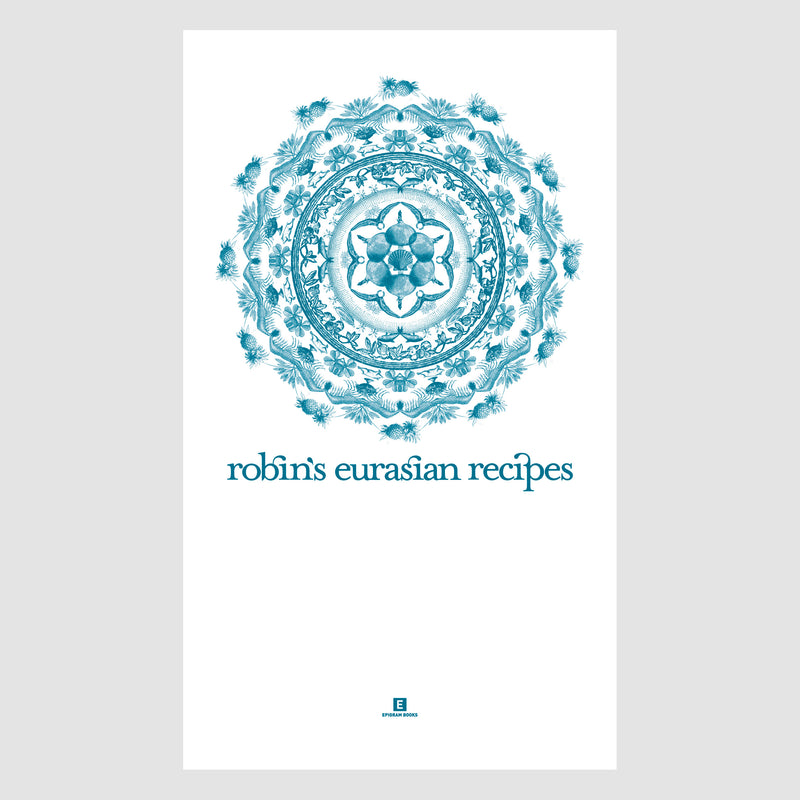 Heritage Cookbook: Robin's Eurasian Recipes