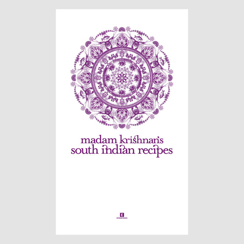 Heritage Cookbook: Madam Krishnan's South Indian Recipes