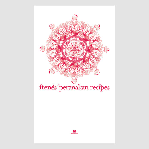 Heritage Cookbook: Irene's Peranakan Recipes