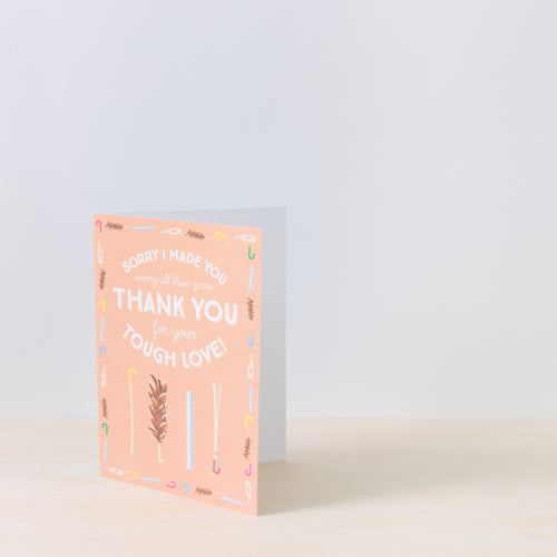 Tough Love Thank You Card