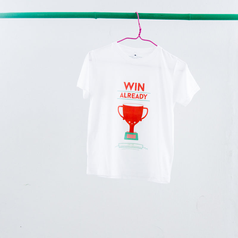 Win Already T-Shirt