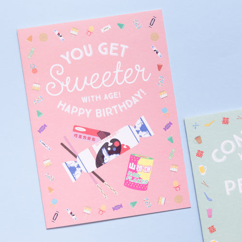 Sweeter with age! Birthday Card