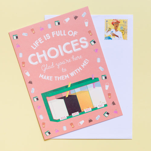 Life is Full of Choices Friendship Card
