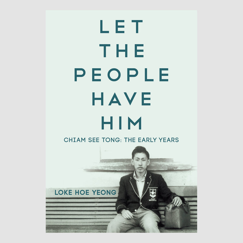 Let the People Have Him - Chiam See Tong: The Early Years