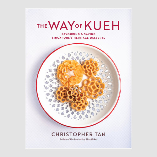The Way of Kueh Savouring & Saving Singapore's Heritage Desserts (Preorder)