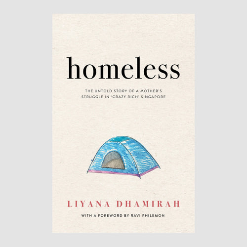 Homeless: The Untold Story of a Mother's Struggle in Crazy Rich Singapore