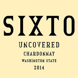 Sixto Chardonnay Uncovered 2014