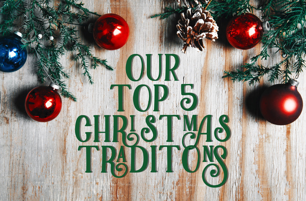 Our Top 5 Christmas Traditions