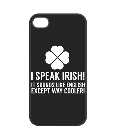 I Speak Irish - Phone Case