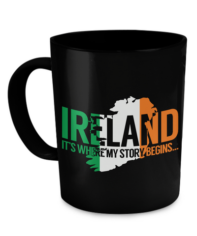 My Story Begins In Ireland - Coffee Mug