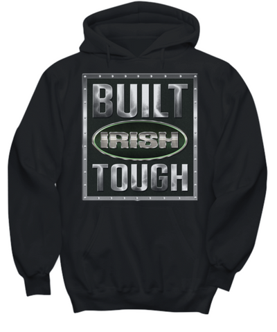 Built Irish Tough - Hoodie