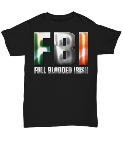Full Blooded Irish - T-Shirt