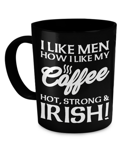 Hot, Strong & Irish Guys - Coffee Mug