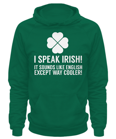 I Speak Irish - Hoodie