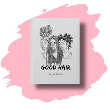 Load image into Gallery viewer, Good Hair by Lael Mitchell