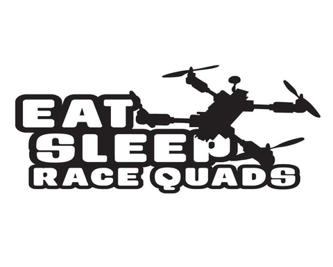 Eat Sleep Race Quads UAV Multi-Rotor Hobbyist Vinyl Decal