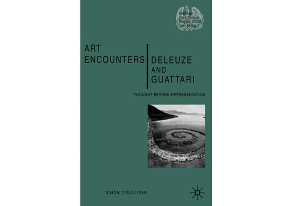 Art Encounters Deleuze and Guattari : Thought Beyond Representation