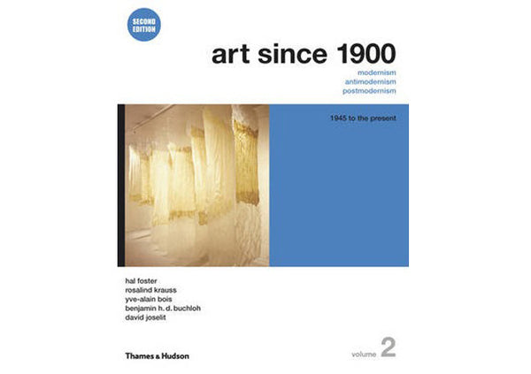 Art Since 1900 : 1945 to the Present