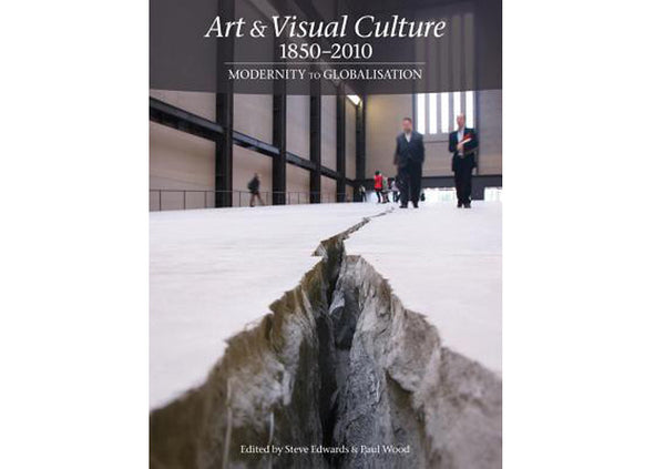 Art & Visual Culture 1850 - 2010: Modernity to Globalisation