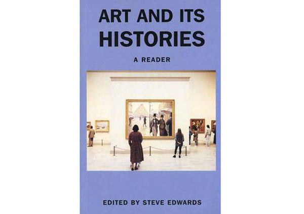 Art and Its Histories : A Reader