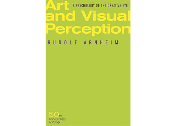 Art and Visual Perception : A Psychology of the Creative Eye