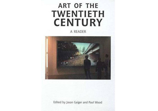 Art of the Twentieth Century : A Reader