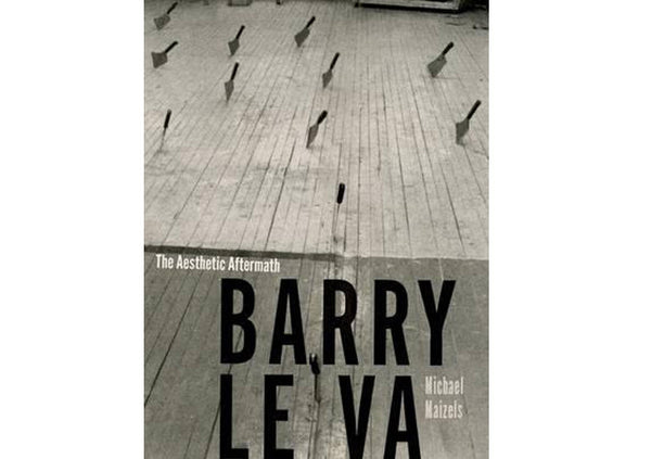 Barry Le Va : The Aesthetic Aftermath