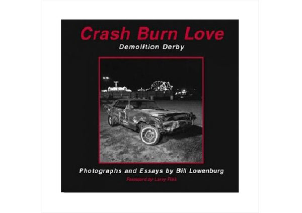 Crash Burn Love : Demolition Derby