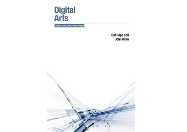 Digital Arts : An Introduction to New Media