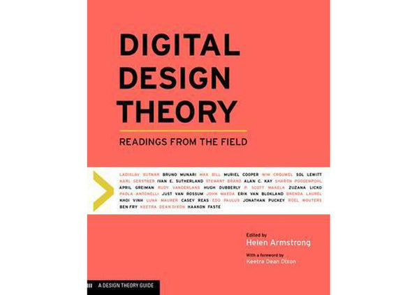 Digital Design Theory : Readings from the Field