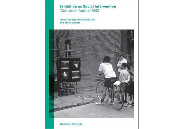 Exhibition as Social Intervention : 'Culture in Action' 1993