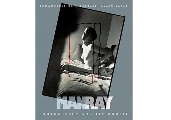 Man Ray : Photography and Its Double