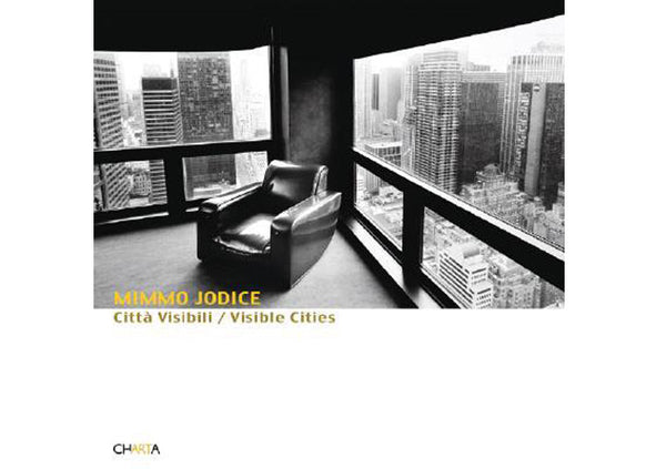 Mimmo Jodice : Visible Cities