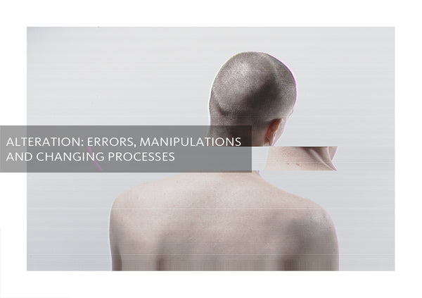Alteration: Errors Manipulations and Changing Processes
