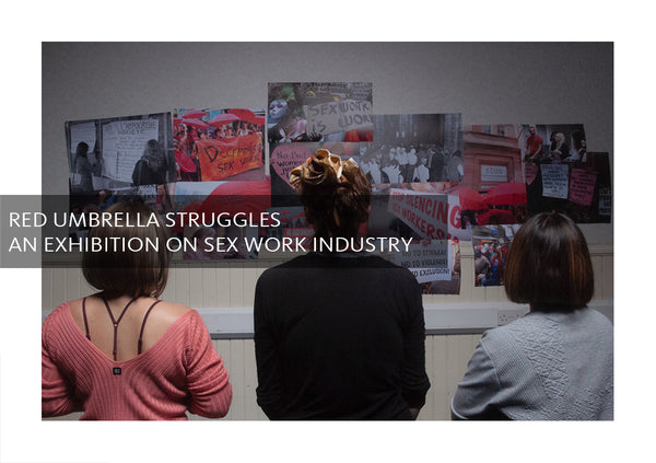 """Red Umbrella Struggles"": an Exhibition on Sex Work Industry"