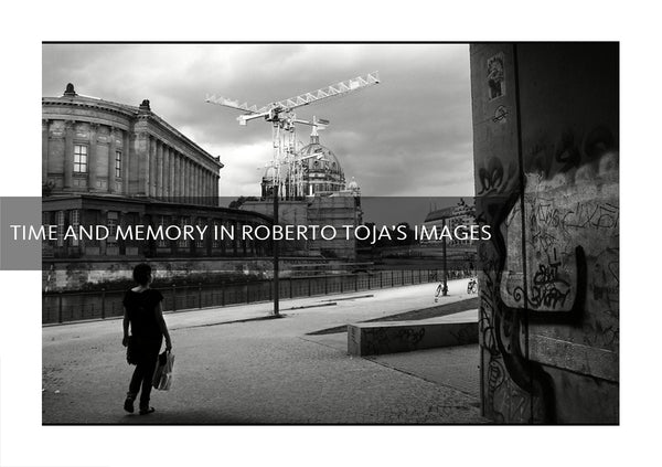 Time and Memory in Roberto Toja's Images