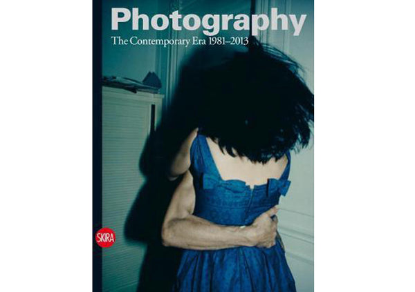 Photography: The Contemporary Era 1981-2013 Vol. 4
