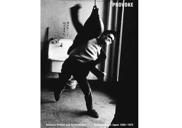 Provoke : Between Protest and Performance - Photography in Japan 1960 / 1975
