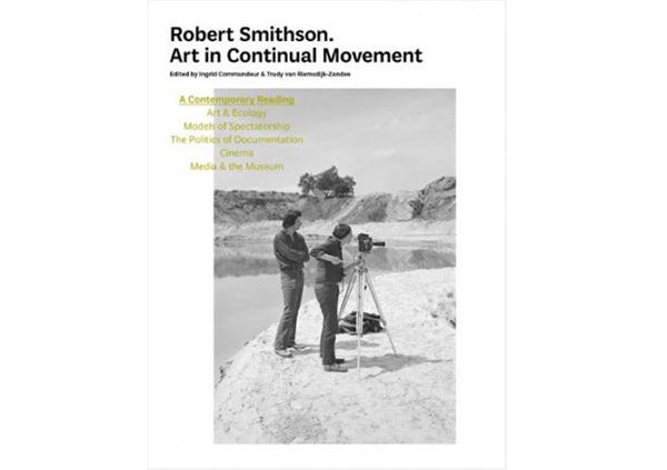 Robert Smithson - Art in Continual Movement