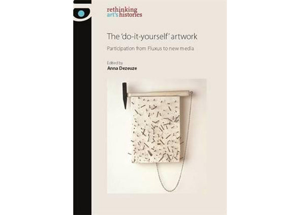 The 'Do-it-Yourself' Artwork : Participation from Fluxus to New Media