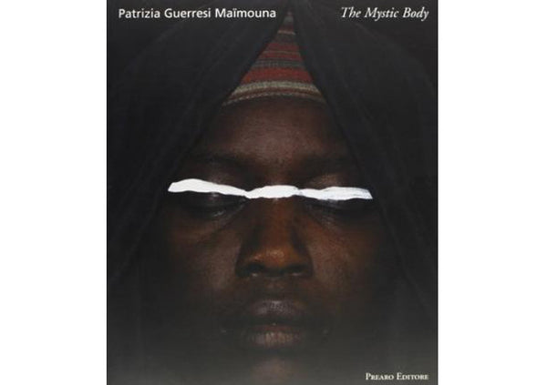 The mystic body. Patrizia Guerresi. Maïmouna