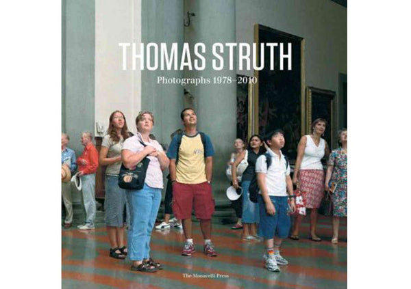 Thomas Struth : Photographs 1978-2010